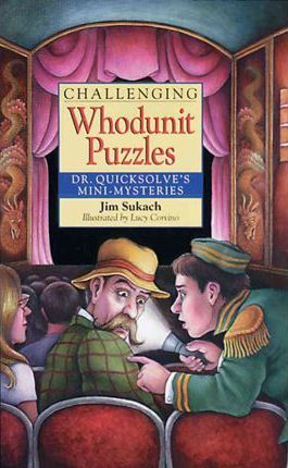 Challenging Whodunit Puzzles : Dr. Quicksolve's Mini-Mysteries