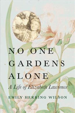 Image result for cover image of NO ONE GARDENS ALONE by Emily Herring Wilson