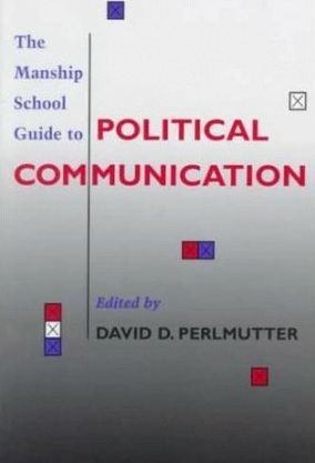 The Manship School Guide to Political Communication