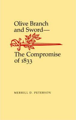 Olive Branch and Sword: The Compromise of 1833