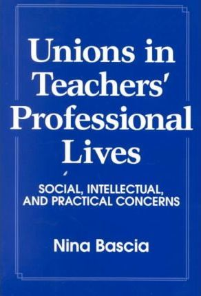 Unions in Teachers' Professional Lives