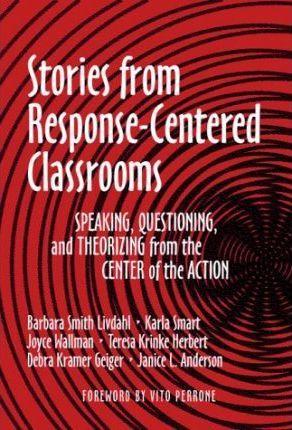 Stories from Response-Centered Classrooms