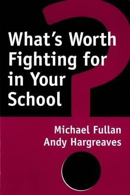 What's Worth Fighting for in Your School