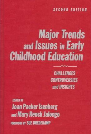 Major Trends And Issues In Early Childhood Education Joan Packer