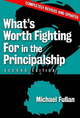 whats worth fighting for What's worth fighting for in the principalship second edition by michael fullan my thoughts on the to be successful a principal needs to know what to fight for.
