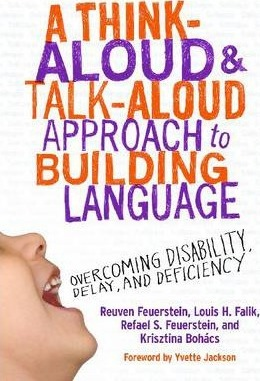 A Think-Aloud & Talk-Aloud Approach to Building Language : Overcoming Disability, Delay and Deficiency