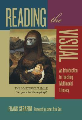 Reading the Visual : An Introduction to Teaching Multimodal Literacy