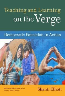 Teaching and Learning on the Verge: Democratic Education in Action