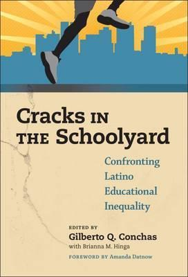 Cracks in the Schoolyard: Confronting Latino Educational Inequality
