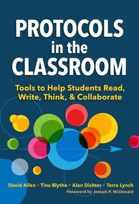 Protocols in the Classroom : Tools to Help Students Read, Write, Think, and Collaborate