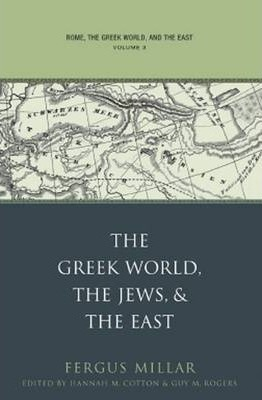 Rome, the Greek World, and the East: Greek World, the Jews, and the East v. 3