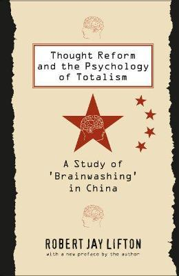 Thought, Reform and the Psychology of Totalism