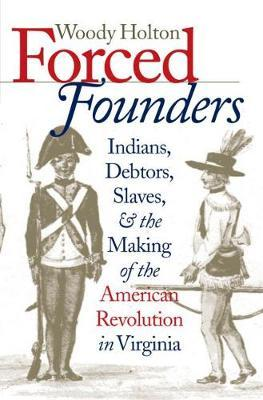 holton forced founders Achetez et téléchargez ebook forced founders: indians, debtors, slaves, and the making of the american revolution in virginia: boutique kindle - state & local .