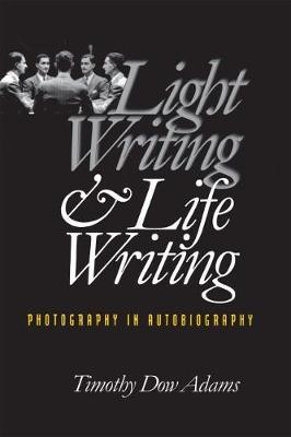 Light Writing and Life Writing : Photography in Autobiography