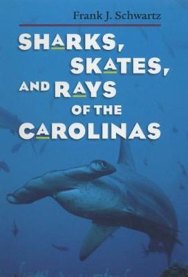 Sharks, Skates and Rays of the Carolinas