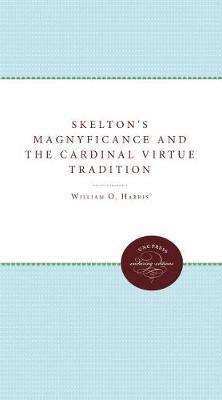Skelton's Magnyficance and the Cardinal Virtue Tradition