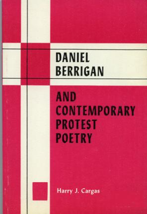 Daniel Berrigan and Contemporary Protest Poetry