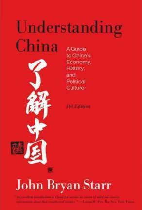 Understanding China : A Guide to China's Economy, History, and Political Culture