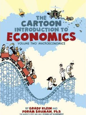 The Cartoon Introduction to Economics: Macroeconomics Vol Two