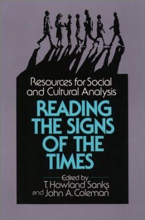 Reading the Signs of the Times  Resources for Social and Cultural Analysis