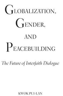 Globalization, Gender, and Peacebuilding