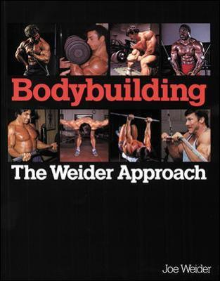 Bodybuilding the Weider Approach