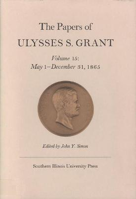 papers of ulysses s grant volume 19 ulysses s grant 9780809314669