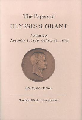 papers of ulysses s grant volume 19 ulysses s grant 9780809319657