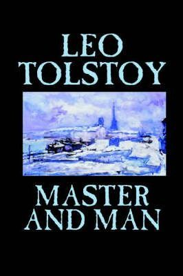 Master and Man by Leo Tolstoy, Fiction, Classics