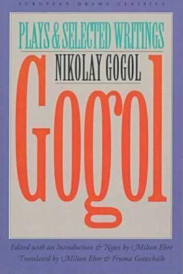 Gogol  Plays and Selected Writings