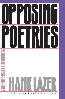 Opposing Poetries Pt. 1; Issues and Institutions