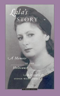 Lala's Story: A Memoir of the Holocaust