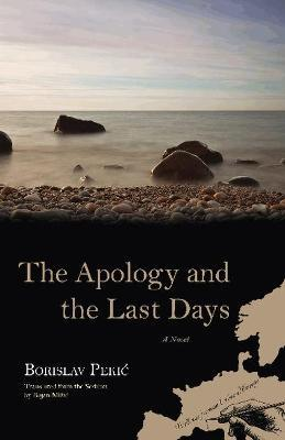 The Apology and the Last Days  A Novel