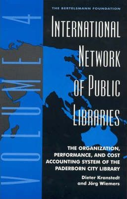 International Network of Public Libraries: v. 4: The Organization, Performance, and Cost Accounting System of the Paderborn City Library