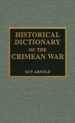 historical dictionary of the crimean war arnold guy