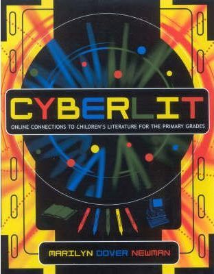 CyberLit : Online Connections to Children's Literature for the Primary Grades