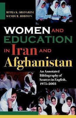 Women and Education in Iran and Afghanistan: An Annotated Bibliography of Sources in English, 1975 - 2003