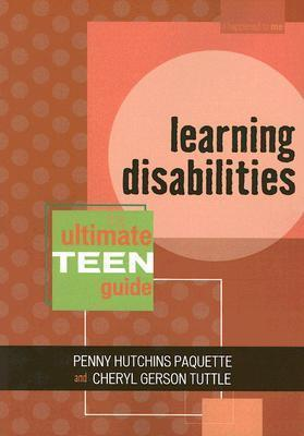 Learning Disabilities  The Ultimate Teen Guide