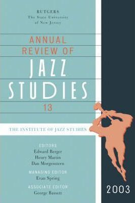 Annual Review of Jazz Studies 13: 2003