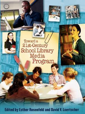 Toward a 21st Century School Library Media Program