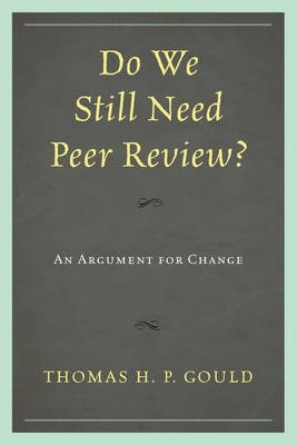 Do We Still Need Peer Review?: An Argument for Change