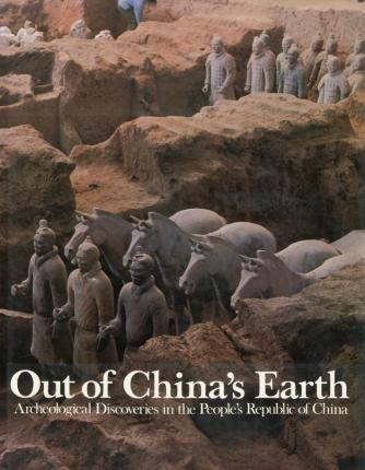 Out of China'S Earth. Archeological Discoveries in the People's Republic of China