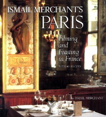 Ismail Merchant's Paris  Filming and Feasting in France
