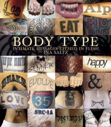 Body Type : Intimate Images Etched in Flesh