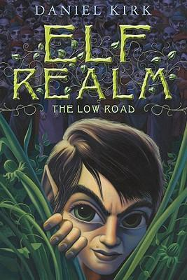Low Road: Elf Realm Trilogy Book1