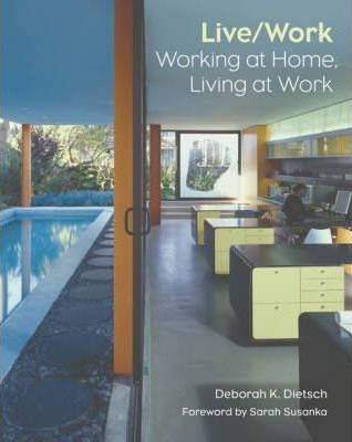Live/Work: Working at Home, Living at Work