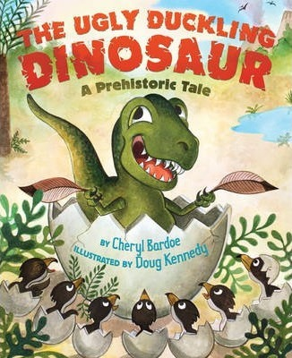The Ugly Duckling Dinosaur: A Prehistoric Tale