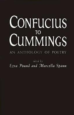 Confucius to Cummings: Poetry Anthology