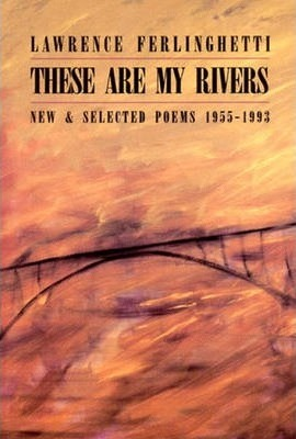 These are My Rivers: New & Selected Poems 1955-1993