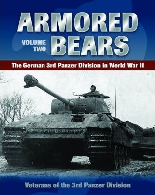 Armored Bears: The German 3rd Panzer Division in World War II Volume 2